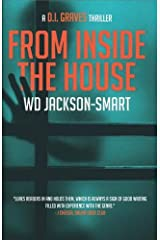From Inside The House: a D.I. Graves Thriller (Book Two in the DI Graves Series) Paperback