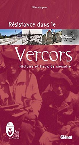 Résistance dans le Vercors: Histoire et lieux de mémoire