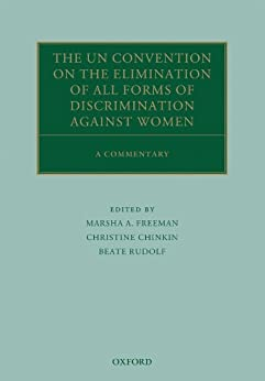 The UN Convention on the Elimination of All Forms of Discrimination Against Women: A Commentary par [Freeman, Marsha A., Chinkin, Christine, Rudolf, Beate]