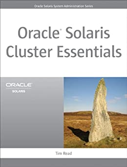 Oracle Solaris Cluster Essentials (Oracle Solaris System Administration Series) by [READ]