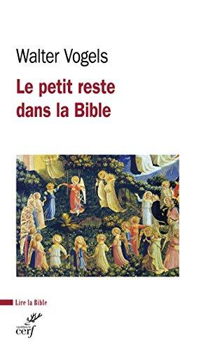 Le petit reste dans la Bible (Lire la Bible) par Walter Vogels