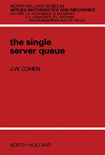 Single Server (The Single Server Queue (North-Holland Series in Applied Mathematics and Mechanics))