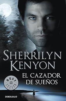 El cazador de sueños (Cazadores Oscuros 11) de [Kenyon, Sherrilyn]