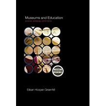 Museums and Education: Purpose, Pedagogy, Performance (Museum Meanings) by Eilean Hooper-Greenhill (2007-12-22)