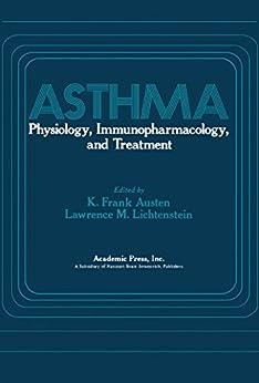 Asthma: Physiology, Immunopharmacology, And Treatment por K. Frank Austen epub