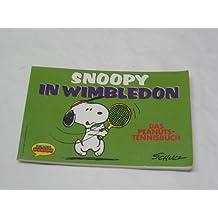 Snoopy in Wimbledon. Das Peanuts-Tennisbuch