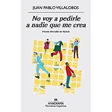 SPA-NO VOY A PEDIRLE A NADIE Q (Narrativas Hispánicas, Band 574)