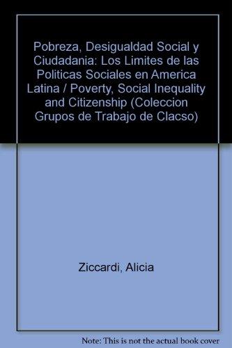 Descargar Libro Pobreza, Desigualdad Social y Ciudadania: Los Limites de las Politicas Sociales en America Latina / Poverty, Social Inequality and Citizenship (Coleccion Grupos de Trabajo de Clacso) de Alicia Ziccardi