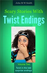 Scary Stories With Twist Endings Volume Two