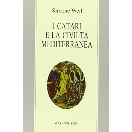 I Catari e la civiltà mediterranea – Seguito da Chanson de la croisade albigeoise. Ediz. bilingue
