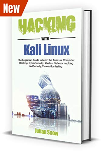 Hacking with Kali Linux: The Complete Guide to Learning the Basics of Computer Hacking, Cyber Security, Wireless Network Hacking and Security/Penetration Testing (English Edition)