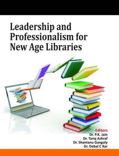Leadership and Professionalism for New Age Libraries