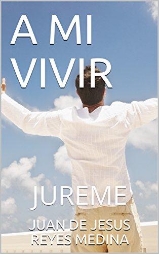 A MI VIVIR: JUREME