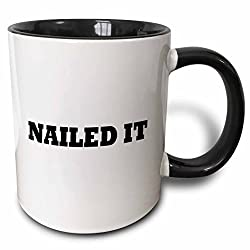 3dRose mug_221085_4 Nailed It, Black Text on White Background Two Tone Black Mug, 11 oz, Black/White