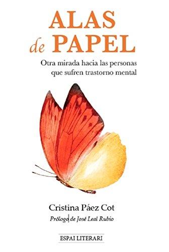 Alas de papel: Otra mirada hacia las personas que sufren trastorno mental de [Páez