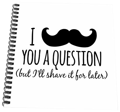 3dRose db_151450_3 I Mustache You A Question But I Will Shave It For Later Fun Moustache Humor Funny Word Play Mini Notepad, 4