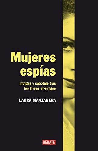 Mujeres espías: Intrigas y sabotaje tras las líneas enemigas