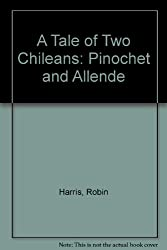 A Tale of Two Chileans: Pinochet and Allende
