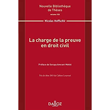 La charge de la preuve en droit civil.Volume 153