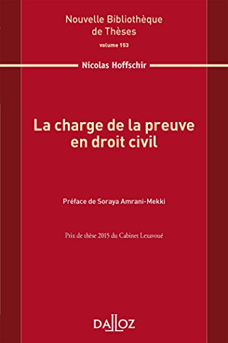 La charge de la preuve en droit civil.Volume 153 par Nicolas Hoffschir