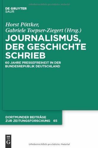 Journalismus, der Geschichte schrieb (Dortmunder Beiträge zur Zeitungsforschung)