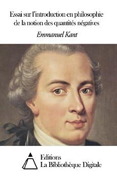 Essai sur l'introduction en philosophie de la notion des quantités négatives par [Kant, Emmanuel]
