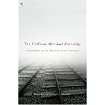 [(After Such Knowledge)] [ By (author) Eva Hoffman ] [April, 2009]