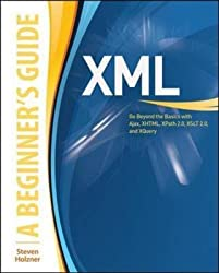 [(XML: A Beginner's Guide : Go Beyond the Basics with Ajax, XHTML, XPath 2.0, XSLT 2.0 and XQuery)] [By (author) Steven Holzner] published on (February, 2009)