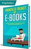 Finanzielle Freiheit mit E-Books | Baue dir Schritt für Schritt dein passives Einkommen auf