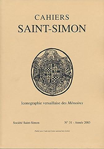 Cahiers Saint-Simon N° 31, 2003 : Iconographie versaillaise des