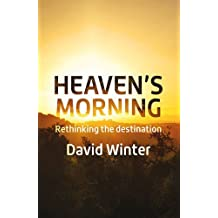 Heaven's Morning: Rethinking the Destination