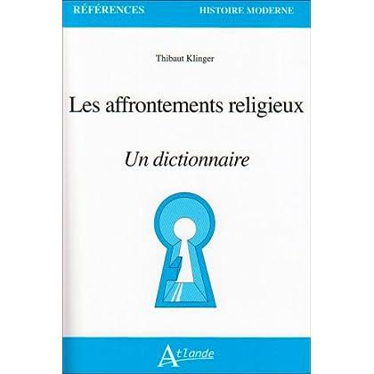 Les affrontements religieux : Un dictionnaire