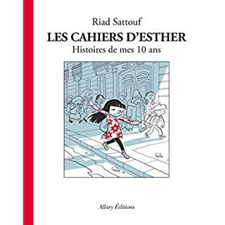 Les cahiers d'Esther 1 Histoire de mes 10 ans