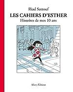 Les Cahiers d'Esther - Tome 1 Histoires de mes 10 ans (01) de Riad Sattouf