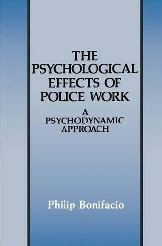 The Psychological Effects of Police Work: A Psychodynamic Approach (Criminal Justice and Public Safety) by Philip Bonifacio (1991-10-31) par Philip Bonifacio