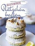 Glutenfreie Plätzchen Rezepte: Das Plätzchenbackbuch für Plätzchen & Konfekt ohne Gluten - glutenfrei und weizenfrei backen zu Weihnachten (Glutenfrei kochen und backen, Band 1)