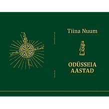 Odüsseia aastad: Laulud, luuletused ja haikud (Finnish Edition)