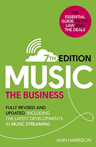 music-the-business-7th-edition-fully-revised-and-updated-including-the-latest-developments-in-music-