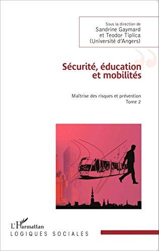 Sécurité, éducation et mobilités: Maîtrise des risques et prévention - (Tome 2)