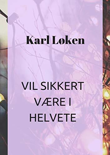 Vil sikkert være i helvete (Norwegian Edition)