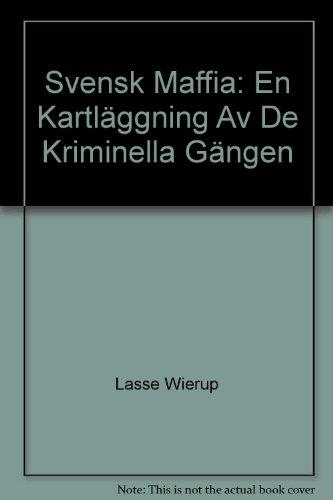 Descargar Libro Svensk maffia : en kartläggning av de kriminella gängen de Matti Larsson
