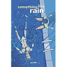 Something Like Rain: Volume 9