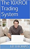 The 10XROI Trading System (English Edition)