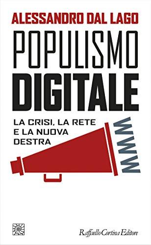 Populismo digitale. La crisi, la rete e la nuova destra (Temi)