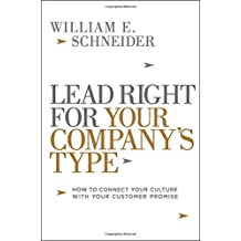 Lead Right for Your Company's Type: How to Connect Your Culture with Your Customer Promise (Agency/Distributed)