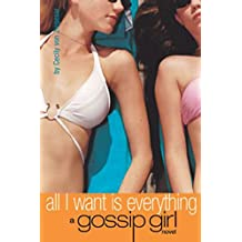 Gossip Girl #3: All I Want is Everything: A Gossip Girl Novel (English Edition)