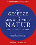 Die Gesetze der menschlichen Natur - The Laws of Human Nature: Mit einzigartigen...