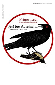 Así fue Auschwitz: Testimonios 1945-1986 par Primo Levi