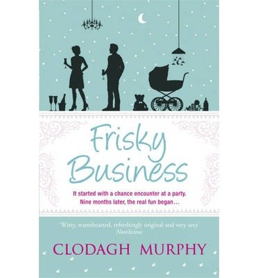 frisky-business-by-author-clodagh-murphy-july-2013