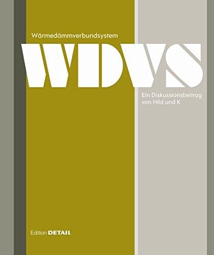 Wärmedämmverbundsystem. Ein Diskussionsbeitrag von Hild und K (DETAIL Spezial)
